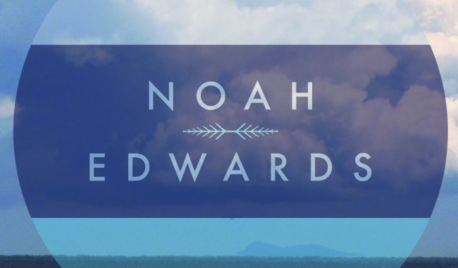 Noah Edwards Band- Noah Edwards
