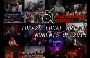 Magmazing Music Top 20 Local Artist Moments 2015