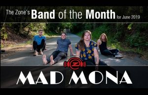 Zone Band of The Month- Mad Mona