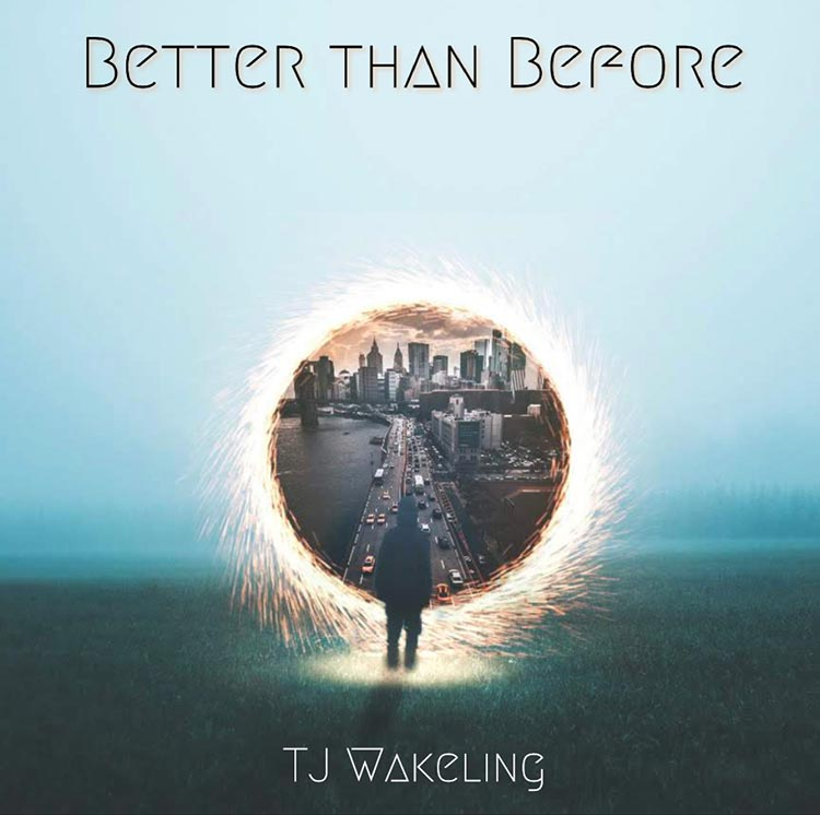 TJ Wakeling- Better Than Before