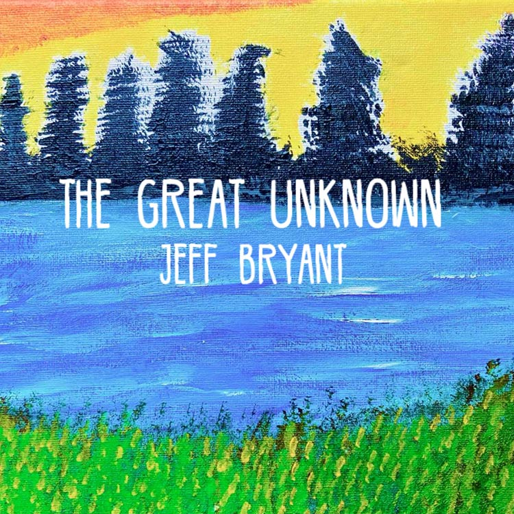Jeff Bryant- The Great Unknown
